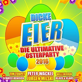 Dicke Eier Ultimative Osterparty 2016